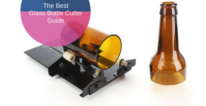 Best Glass Bottle Cutter