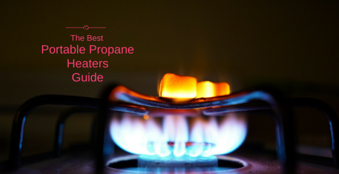 Best Portable Propane Heaters