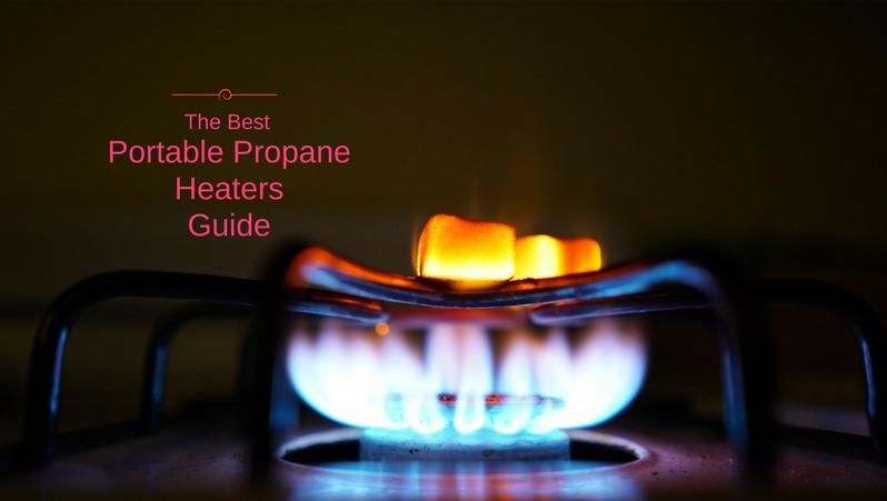 Best Portable Propane Heaters