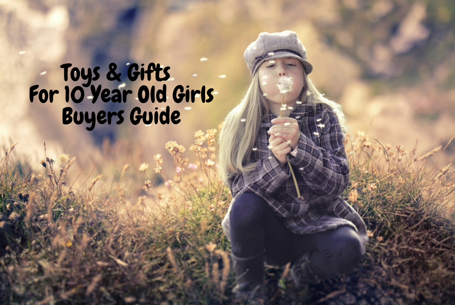 Toys And Gifts For 10 Year Old Girls