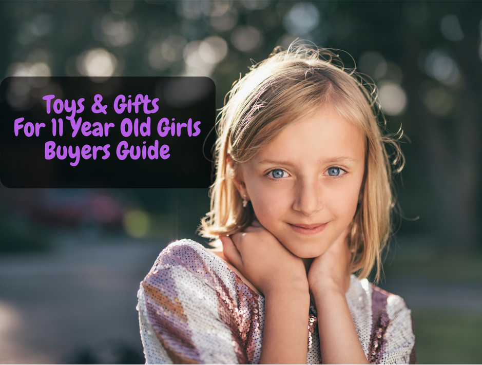 Toys And Gifts For 11 Year Old Girls