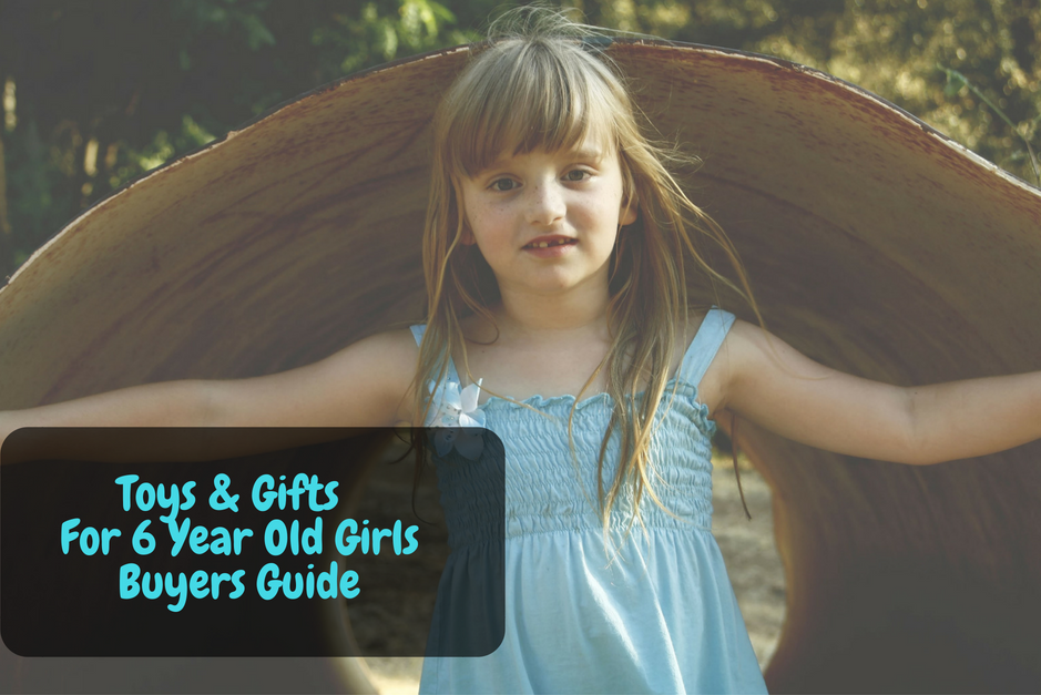 toys and gifts for 6 year old girls