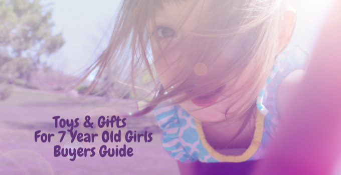toys and gifts for 7 year old girls